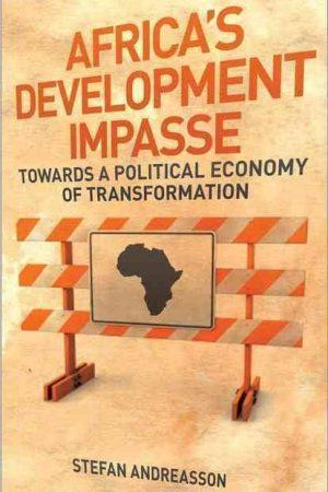 Africa's Development Impasse: Rethinking the Political Economy of Transformation
